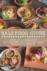 recettes de cuisine indon駸ienne balinaise bali food guide locals reveal the best bali restaurants
