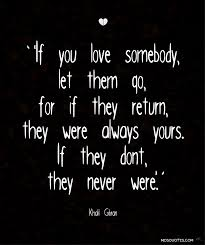 picture quotes let it go romance quotes if you love somebody let them go for if they return