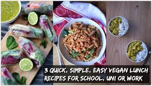 3 easy low vegan lunch ideas school uni work