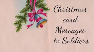 christmas cards messages christmas card messages to soldiers wishes messages