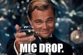 Drop Mic Meme - myiah t petts myiah petts twitter