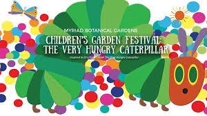 Okc Botanical Gardens by Garden Festival The Very Hungry Caterpillar Myriad Botanical