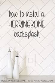 how to diy a white herringbone kitchen backsplash we are so