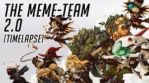Meme Team - overwatch the meme team timelapse part 2 youtube