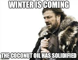 Coconut Oil Meme - brace yourselves x is coming meme imgflip