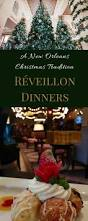 a christmas tradition réveillon dinners in new orleans