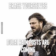 Brace Meme - brace yourselves dubai rain posts are coming image dubai memes