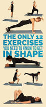 the only 12 exercises you need to get in shape buzzfeed news