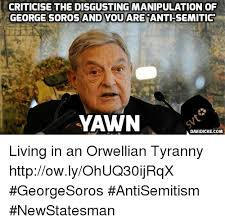Its Friday Meme Disgusting - criticise the disgusting manipulation of george soros an re anti se