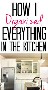 Organize My Kitchen Cabinets 471 Best Kitchen Cleaning Organization U0026 Crafts Images On