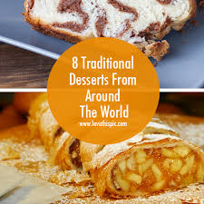 8 traditional desserts from around the world