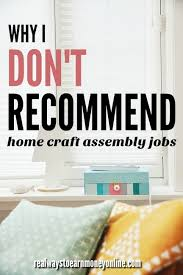 Work Home Design Jobs Why I Don U0027t Recommend Work At Home Assembly Jobs