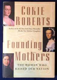 founding mothers the women who raised our nation cokie roberts