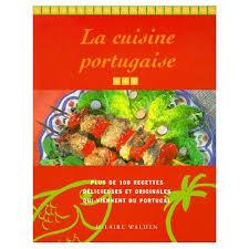livre de cuisine portugaise la cuisine portugaise de hilaire walden format broché