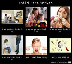 Childcare Meme - child care worker daycare pinterest laughter and humour