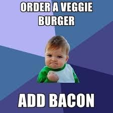Add Meme To Photo - order a veggie burger add bacon create meme