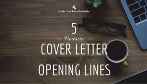 5 fantastic cover letter opening lines with step by step examples