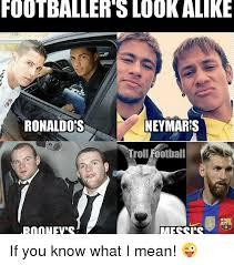 If Ya Know What I Mean Meme - footballer slookalike ronaldos neymars troll football messi s if you