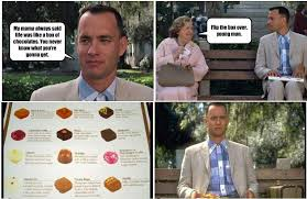 Life Is Like A Box Of Chocolates Meme - is like a box of chocolate