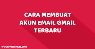 cara membuat akun gmail untuk facebook cara membuat akun email gmail google terbaru panjinulis com