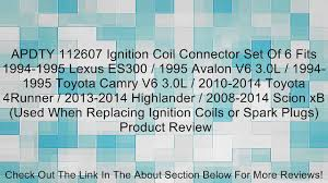 lexus es300 used review apdty 112607 ignition coil connector set of 6 fits 1994 1995 lexus