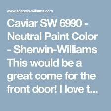 best 25 caviar sherwin williams ideas on pinterest exterior