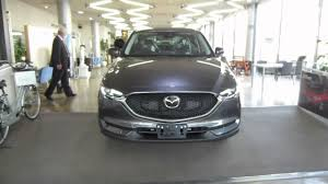 mazda car new model new model cx 5 2017 test car display car arrived early