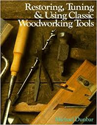 restoring tuning u0026 using classic woodworking tools michael