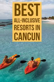 best cancun all inclusive resorts inclusive resorts playa del