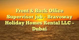 Part Time Hotel Front Desk Jobs Front U0026 Back Office Supervisor Job Bravoway Holiday Homes Rental