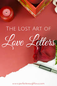 the lost art of love letters romantic gestures romantic and note
