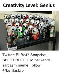 Level Meme - creativity level genius eke twitter blb247 snapchat belikebrocom