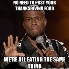 Funny Thanksgiving Meme - 7 funny thanksgiving memes to post on facebook twitter instagram