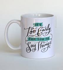 Best Coffee Mugs Ever by 11 Mugs With Major Attitude Give Your Morning A Much Needed Dose