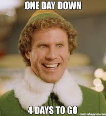 Meme Down - one day down 4 days to go meme buddy the elf 37884 memeshappen