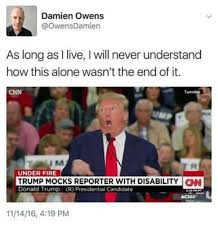 Disability Memes - 25 best memes about trump mocks reporter with disability trump