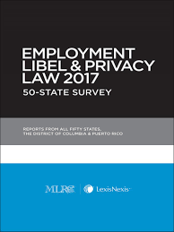 Privacy by Employment Libel And Privacy Law 50 State Survey Mlrc Members