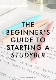a beginner u0027s guide to starting a studyblr college and