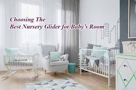 choosing the best nursery glider for baby u0027s room a mom and baby blog