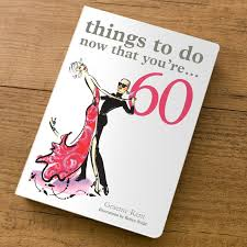 60 things for 60th birthday things to do now that you re 60 gift book 60th birthday gifts