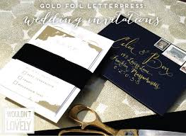 custom designed wedding invitations custom designed gold foil letterpress wedding invitations wouldn
