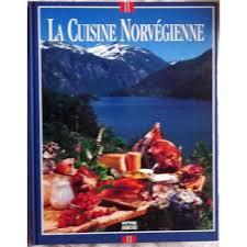 cuisine norvegienne la cuisine norvégienne achat vente neuf occasion priceminister