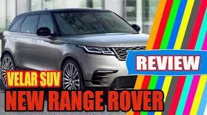today new range rover velar suv majors on luxury and