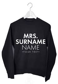 custom personalised women u0027s sweatshirt mrs in the online shop on
