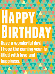 have a wonderful day happy birthday wishes card are you looking