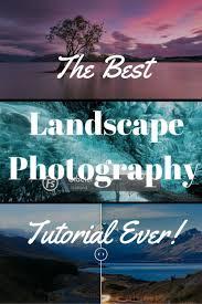 tutorial fotografi landscape 141 best landscape photography images on pinterest paisajes