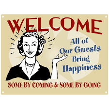 all of our guests bring happiness metal sign funny signs