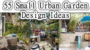 Small Urban Garden - 55 small urban garden design ideas youtube