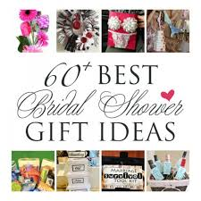 what gift to give at a bridal shower 60 gift ideas for a wedding or bridal shower diy weddings