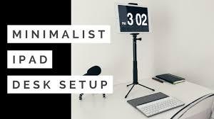 minimalist ipad desk setup youtube